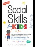 Social Skills for Kids: From Making Friends and Problem-Solving to Self-Control and Communication, 150+ Activities to Help Your Child Develop