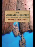 The Language of History: Sanskrit Narratives of Indo-Muslim Rule
