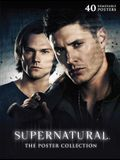 Supernatural: The Poster Collection: 40 Removable Posters