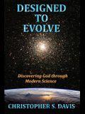 Designed to Evolve: Discovering God through Modern Science
