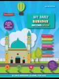 My Daily Ramadan Record Book - Second Edition: 30 Days Ramadan Journal and Mini Activities for Kids