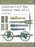 American Civil War Artillery 1861-65 (1): Field Artillery