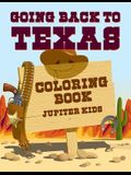 Going Back to Texas Coloring Book