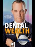 Dental Wealth: Utilizing Your Practice to Create Financial Freedom