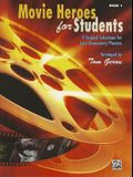 Movie Heroes for Students, Bk 1: 9 Graded Selections for Late Elementary Pianists