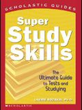 Super Study Skills: The Ultimate Guide to Tests and Studying