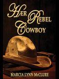 Her Rebel Cowboy