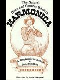 The Natural Blues and Country-Western Harmonica: A Beginners Guide
