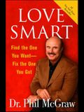 Love Smart: Find the One You Want Fix the One You Got