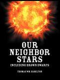 Our Neighbor Stars: Including Brown Dwarfs