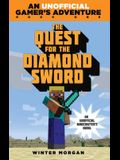 The Quest for the Diamond Sword: An Unofficial Gamer''s Adventure, Book One