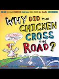 Why Did the Chicken Cross the Road? [With Poster]