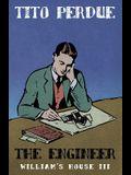 The Engineer (William's House, Volume III)