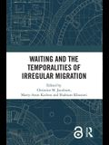 Waiting and the Temporalities of Irregular Migration