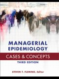 Managerial Epidemiology Cases and Concepts