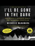 I'll Be Gone in the Dark Lib/E: One Woman's Obsessive Search for the Golden State Killer
