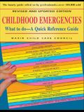 Childhood Emergencies: What to Do -- A Quick Reference Guide