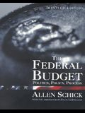 The Federal Budget: Revised Edition: Politics, Policy, Process