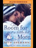 Room for Just a Little Bit More: A Novella
