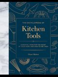 The Encyclopedia of Kitchen Tools: Essential Items for the Heart of Your Home, and How to Use Them