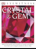 DK Eyewitness Books: Crystal & Gem: Admire the Beauty and Versatility of Crystals and Gems from Their Use in Elegant