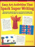 Easy Art Activities That Spark Super Writing: Mini-Lessons, Quick