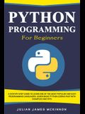 Python Programming for Beginners: A Step-by-Step Guide to Learn one of the Most Popular and Easy Programming Languages. Learn Basic Python Coding Fast