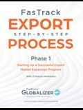 FasTrack Export Step-by-Step Process: Phase 1 - Starting Up a Successful Export Market Expansion Program