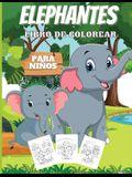 Elefantes Libro De Colorear Para Niños: Libro de actividades para colorear de elefantes para niños de 2 a 6 años, a los niños les encantan los elefant