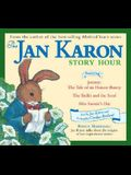 The Jan Karon Story Hour: Jeremy: The Tale of an Honest Bunny / The Trellis and the Seed / Miss Fannie's Hat
