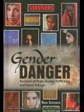 Gender Danger: Survivors of Rape, Human Trafficking, and Honor Killings