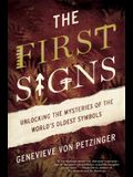 The First Signs: Unlocking the Mysteries of the World's Oldest Symbols