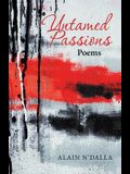 Untamed Passions: Poems