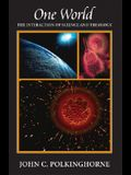One World: The Interaction of Science and Theology