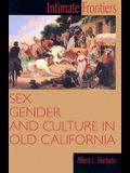 Intimate Frontiers: Sex, Gender, and Culture in Old California