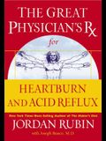 The Great Physician's RX for Heartburn and Acid Reflux
