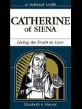 Catherine of Siena: Living the Truth in Love