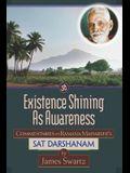 Existence Shining As Awareness: Commentaries on Ramana Maharshi's Sat Darshanam