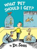 What Pet Should I Get? (Classic Seuss)