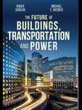 The Future of Buildings, Transportation and Power