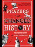 Prayers That Changed History: From Christopher Columbus to Helen Keller, how God used 25 people to change the world
