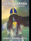 La Siguanaba: Y El Loroco Magico