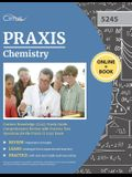Praxis Chemistry Content Knowledge (5245) Study Guide: Comprehensive Review with Practice Test Questions for the Praxis II 5245 Exam