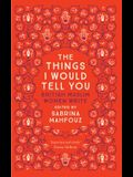 The Things I Would Tell You: British Muslim Women Write