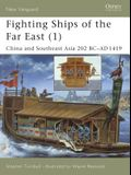 Fighting Ships of the Far East (1): China and Southeast Asia 202 BC - AD 1419