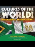Cultures of the World! South Africa, Nigeria & Egypt - Culture for Kids - Children's Cultural Studies Books