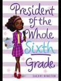 President of the Whole Sixth Grade