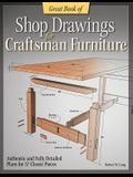 Great Book of Shop Drawings for Craftsman Furniture: Authentic and Fully Detailed Plans for 57 Classic Pieces