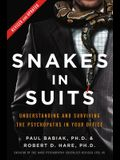 Snakes in Suits: Understanding and Surviving the Psychopaths in Your Office