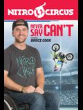 Nitro Circus Level 3: Never Say Can't Ft. Bruce Cook